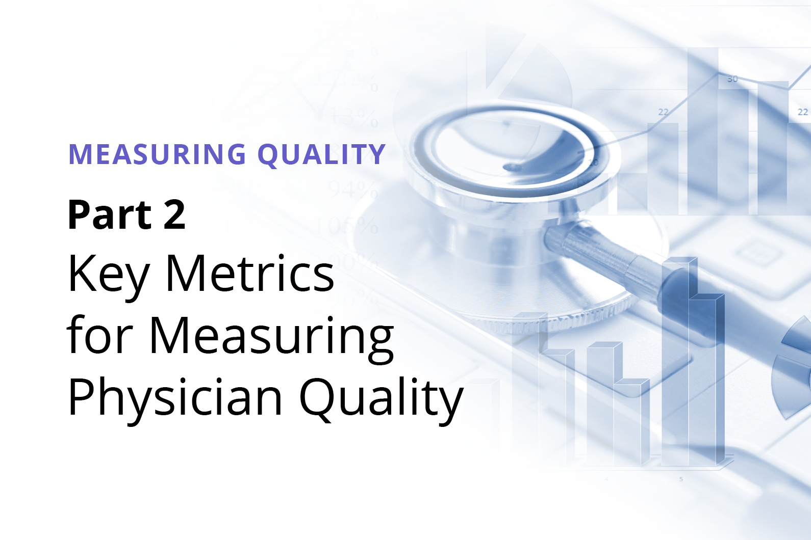 Graphic: Key metrics for measuring Physician Quality
